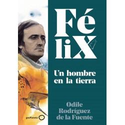 FELIX. UN HOMBRE EN LA TIERRA